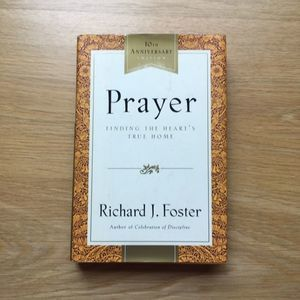 Prayer by Richard Foster